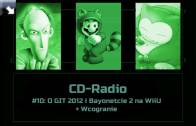 [PODCAST] CD-Radio #10: O GIT 2012 i Bayonetcie 2 na WiiU + Wcogranie