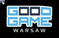 Good Game Warsaw i Warsaw Comic Con już jutro!